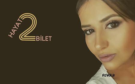 دانلود آهنگ ترکی جدید Irade Mehri به نام Hayat 2 bilet